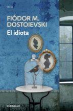 el idiota fiodor m. dostoievski 9788499899725