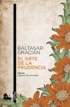 el arte de la prudencia-baltasar gracian-9788499984025