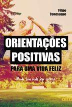 orientações positivas para uma vida feliz (ebook)-filipe conesuque-9788554542825