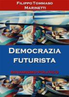 democrazia futurista: dinamismo politico (ebook)-9788827823125