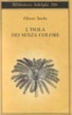l isola dei senza colore-l isola delle cicadine-oliver sacks-9788845912825