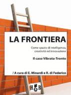 la frontiera come spazio di intelligenza, creatività ed innovazione (ebook)-9788896771525
