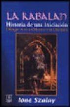 la kabalah: historia de una iniciacion, dialogos entre un maestro y un discipulo-ione szalay-9789501702125