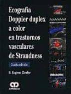 ECOGRAFIA DOPPLER DUPLEX A COLOR EN TRASTORNOS VASCULARES DE STRA NDNESS (4ª ED.)