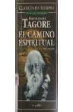 el camino espiritual rabindranath tagore 9789875504325