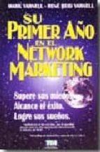 su primer año en el network marketing: supere sus miedos. alcance el exito. logre sus sueños mark yarnell rene reid yarnell 9789879702420