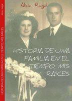 historia de una familia en el tiempo, mis raíces (ebook) cdlap00008925