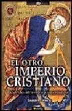 el otro imperio cristiano: de la orden del temple a la francomaso neria-eduardo r. callaey-9788497632430