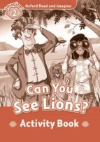 oxfore read and imagine: level 2: can you see lions activity book 9780194722735