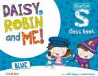 daisy robin & me: start blue coursebook pack 9780194807135