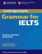 cambridge grammar for ielts : student s book without answers pauline cullen diana hopkins 9780521604635