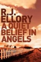 a quiet belief in angels r. j. ellory 9780752882635