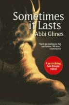 sometimes it lasts-abbi glines-9781471120435