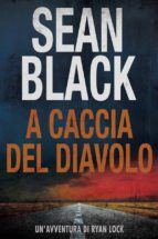 a caccia del diavolo: serie di ryan lock vol. 4 (ebook) sean black 9781507176535