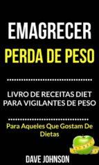 emagrecer: perda de peso: livro de receitas diet para vigilantes de peso (para aqueles que gostam de dietas) (ebook)-9781507188835