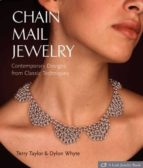 chain mail jewelry: contemporary designs from classic techniques terry taylor dylon whyte 9781579907235