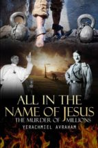 El libro de All in the name of jesus autor YERACHMIEL BEN AVRAHAM EPUB!