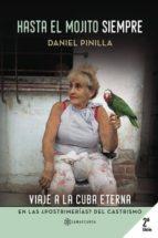 hasta el mojito siempre (ebook)-daniel pinilla-9781635031935