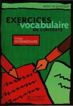 exercices de vocabulaire en contexte: niveau intermediaire-9782011551535