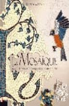 la mosaique: motifs et modeles inspires par six mille ans d histo ire-elaine m. goodwin-9782212110135