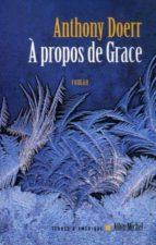 a propos de grace anthony doerr 9782226172235