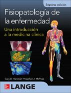 fisiopatologia de la enfermedad: una introduccion a la medicina clinica (7ª ed.) g. d. hammer s. j. mcphee 9786071512635