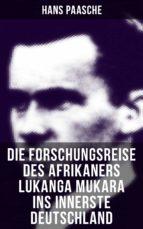 die forschungsreise des afrikaners lukanga mukara ins innerste deutschland (ebook) hans paasche 9788027217335