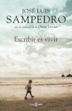 escribir es vivir-jose luis sampedro-9788401342035