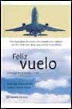 feliz vuelo: como perder el miedo a volar-javier del campo martin-luisa del campo cobos-9788408041535