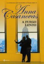 a fuego lento-anna casanovas-9788408083535