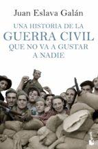 una historia de la guerra civil que no va a gustar a nadie-juan eslava galan-9788408114635