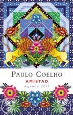 amistad (agenda 2017) paulo coelho 9788408152835