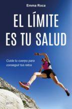 el límite es tu salud (ebook)-emma roca-9788408177135
