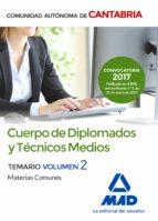 cuerpo de diplomados y tecnicos medios de la administracion de la comunidad autonoma de cantabria: temario de materias comunes    (vol. 2)-9788414205235