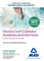 técnico en cuidados auxiliares de enfermería de la conselleria de sanitat de la generalitat valenciana. test de la parte especifica-9788414212035