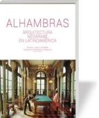 alhambras: arquitectura neoárabe en latinoamérica rafael lopez guzman rodrigo gutierrez viñuales 9788415063735