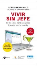 vivir sin jefe (ebook)-sergio fernandez-9788415115335