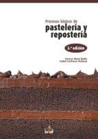 procesos basicos de pasteleria y reposteria (3ª ed)-carmen marin moles-ysabel cardenas chahua-9788415204435