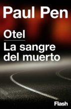 otel | la sangre del muerto (flash) (ebook)-paul pen-9788415597735