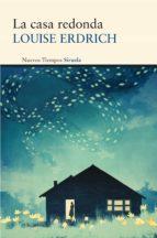 la casa redonda-louise erdrich-9788415723035