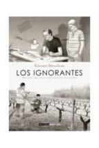 los ignorantes (cosecha 2016) (4ª ed.) etienne davodeau 9788415724735