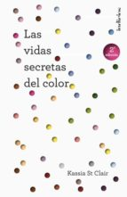 las vidas secretas del color-kassia st clair-9788415732235