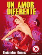un amor diferente (ebook)-alejandro gomez rodriguez-9788415758235