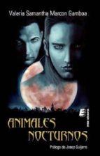 animales nocturnos (ebook)-valeria samantha marcon gamboa-9788415883135