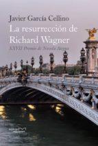 la resurrección de richard wagner (ebook) javier garcía cellino 9788416053735