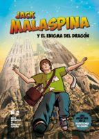 jack malaspina y el enigma del dragon rafa infantes lubian 9788416100835
