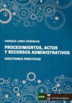 procedimientos, actos y recursos administrativos enrique linde paniagua 9788416140435