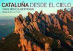 cataluña desde el cielo (ed. bilingüe español ingles) ramon folch yann arthus bertrand 9788416177035