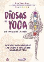 las diosas del yoga: los vinyasas de la shakti alicia torres alamo 9788416336135