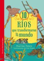 10 Rios que transformaron el mundo MOBI FB2 por Marilee peters
